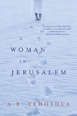 A Woman in Jerusalem By Yehoshua, Abraham B./ Halkin, Hillel (TRN)