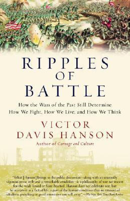 Ripples of Battle By Hanson, Victor Davis