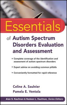 Essentials of Autism Spectrum Disorders Evaluation and Assessment By Saulnier, Celine A./ Ventola, Pamela E.