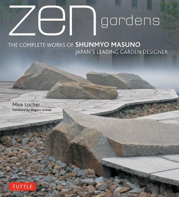 Zen Gardens By Locher, Mira/ Shigeru, Uchida (FRW)